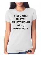 Marškinėliai Visi vyrai idiotai