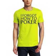 Marškinėliai I forgot how to Poker